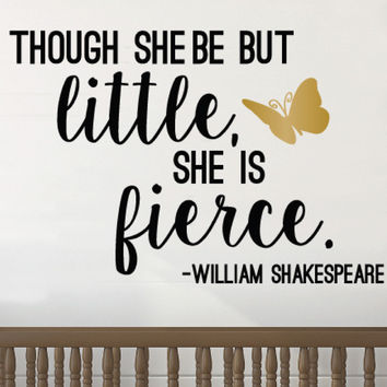 Little But Fierce- William Shakespeare Quote Decal