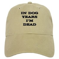 Dog Years I'm Dead Baseball Cap