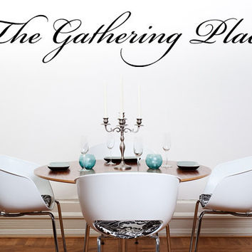 The Gathering Place Vinyl Wall Decal Dining Room Decal Handmade Vinyl Wall Art Custom