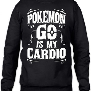 pokemon go is my cardio Crewneck Sweatshirt