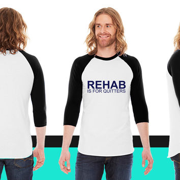 Rehab Is For Quitters American Apparel Unisex 3/4 Sleeve T-Shirt