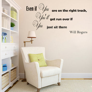 Wall Vinyl Decal Quote Sticker Home Decor Art Mural Even if you're on the right track, you'll get run over if you just  Will Rogers Z142