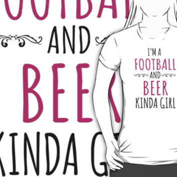Cute 'I'm a Football and Beer Kinda Girl' T-Shirt and Accessories