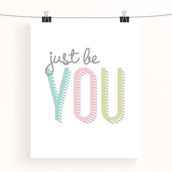 just be you - inspirational print - pastel typography poster - playful office wall art - nursery decor - kids wall art