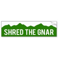 Shred The Gnar - Colorado Mountains Bumper Sticker
