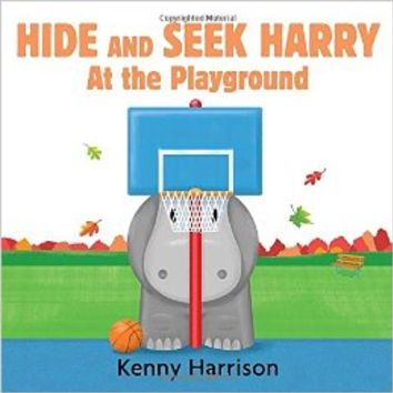 Hide and Seek Harry at the Playground Board book – March 24, 2015