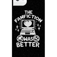 THE FANFICTION WAS BETTER IPHONE CASE - iPhone