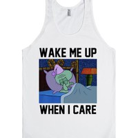 Wake me up when I care   Squidward Tentacles