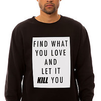 The Let It Kill You Crewneck Sweatshirt in Black