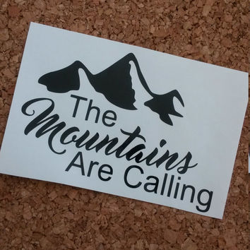 The Mountains Are Calling Decal | The Mountains Are Calling and I Must Go | Mountain Decal | Mountain Home Decal