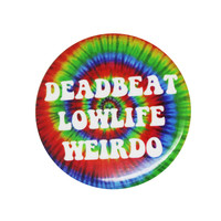 Deadbeat Lowlife Weirdo Pin