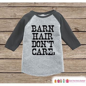 Funny Kids Shirt - Barn Hair Don't Care - Kids Funny Onepiece or T-shirt - Country Outfit - Boys or Girls Grey Raglan - Kids Gift Idea