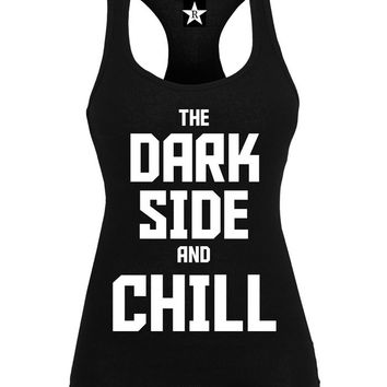 The Dark Side and Chill Racer Back Tank