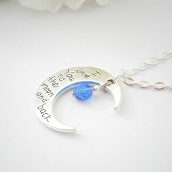 I Love You To The Moon and Back - Silver Personalized Necklace - Birthstone Jewelry - Quote Necklaces - Phrase Jewellery - Birthday Gift
