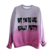 Really Pretty Sweatshirt