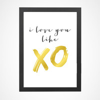 Printable I Love You Like XOXO Faux Gold Inspired By Beyonce Home Decor Wall Art Poster