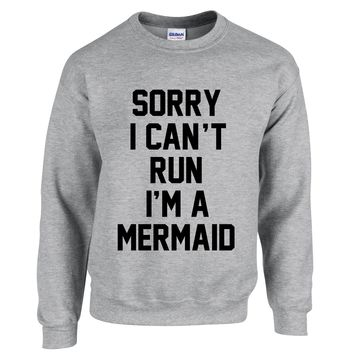 Sorry I Can't Run I'm A Mermaid Unisex Graphic Tee