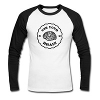 Tee shirt manches longues Use Your Brain - Funny Statement / slogan