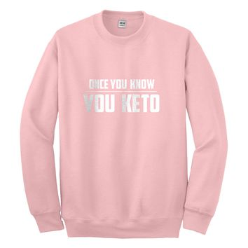 Crewneck Once You Know, You Keto Unisex Sweatshirt