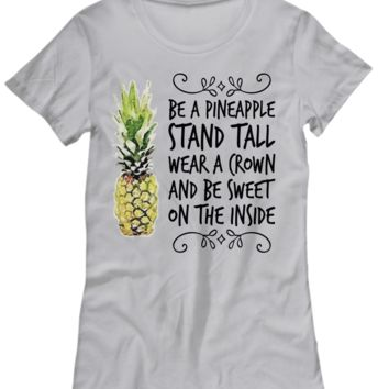 Be a Pineapple Tshirts