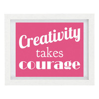 Creativity Takes Courage, Inspirational Quote, Typography Print, Craft Room Decor, Henri Matisse Quote, 8 x 10 Print, Under 25,