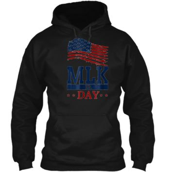 Martin Luther King Jr. Day USA Flag  for MLK Jr. Day Pullover Hoodie 8 oz