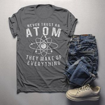 Men's Funny Science T Shirt Never Trust Atom Graphic Tee Geek Shirt Gift Idea Nerd