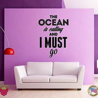 Wall Stickers Vinyl Decal Quote The Ocean Is Calling I Must Go Message (z1980)