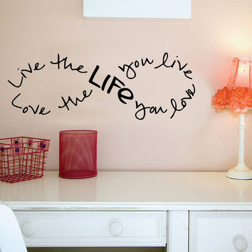 Live the life you love, Love the life you live Bob Marley Infinity Wall Decal