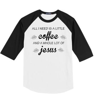 A Little Coffee and a Whole Lot of Jesus Raglan Tee