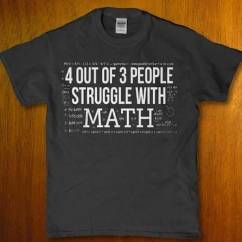 4 out of 3 people struggle with math funny mind screw unisex t-shirt