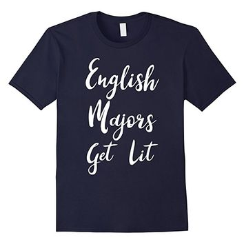 Get Lit English Major Funny College Student Shirt