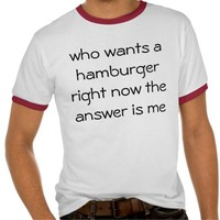 who wants a hamburger right now the answer is me