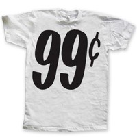 99 cents (recession wear)