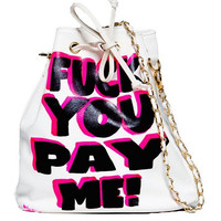 FUCK YOU PAY ME Custom Bag