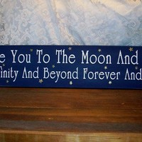 I Love You To The Moon And Back Wood Sign by CountryWorkshop