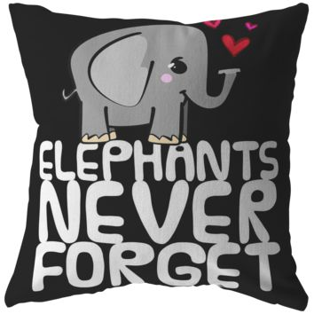 Cute Funny Elephants Never Forget Novelty Pillow
