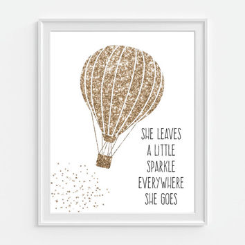Hot Air Balloon Gold Glitter 'She Leaves A Little Sparkle...' 5x7  8X10 11x14 Inspirational Quote Nursery Baby Print Wall Art, Wall Art