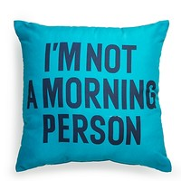 Not a Morning Person Pillow