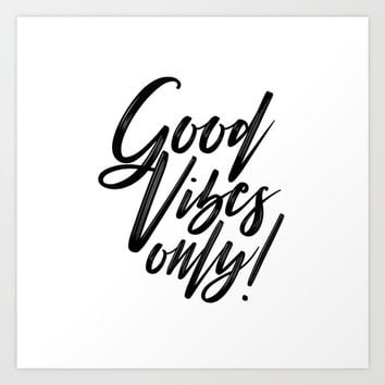 Good Vibes Only! (White on Black) Art Print by J/dzigns