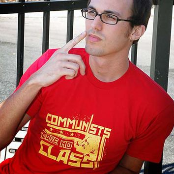 Communists Have No Class T-Shirt | SnorgTees