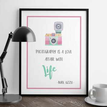 photographers quote printable, photography is a love affair with life, camera poster, camera art,  digital download, photographer poster