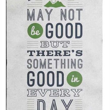 """""""Everyday May not Be Good"""" Wall Décor"""