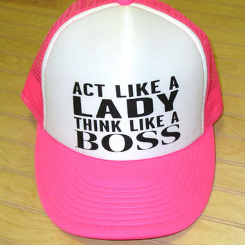 Snap Back Hat Act Like A Lady, Think Like A Boss