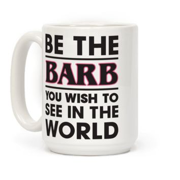 BE THE BARB