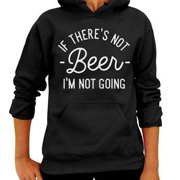 Beer Sweatshirt, Green Shirt, If There's not beer, I'm not Going, St Pattys Day, Funny, St Patrick's Day, Hooded Sweatshirt, Unisex Hoodie