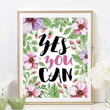 Motivational Yes you can, motivational printable inspirational quotes printable wisdom motivate youself positive thoughts quote affirmation