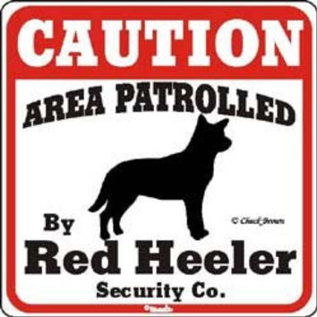 """Dog Yard Sign """"Caution Area Patrolled By Red Heeler Security Company"""""""