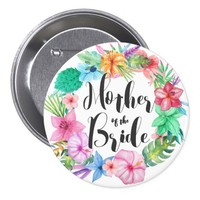 Mother of Bride Tropical Floral Wedding Button |3""