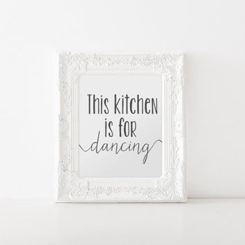 This Kitchen Is For Dancing Printable - INSTANT DOWNLOAD Printable - kitchen printable - kitchen decor - kitchen quote - dancing quote